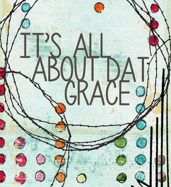 It's All About Dat Grace