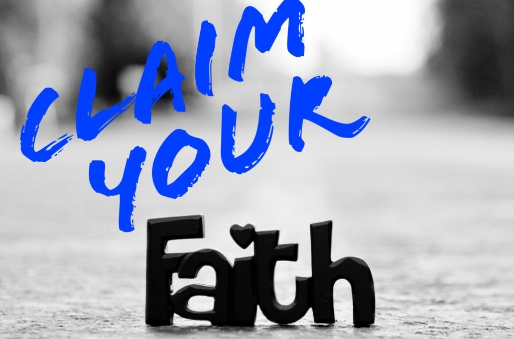 Claim Your Faith