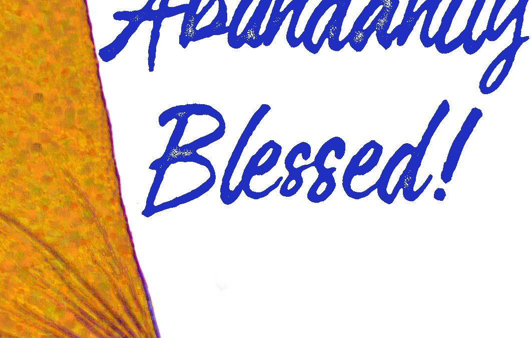 Blessed Abundantly