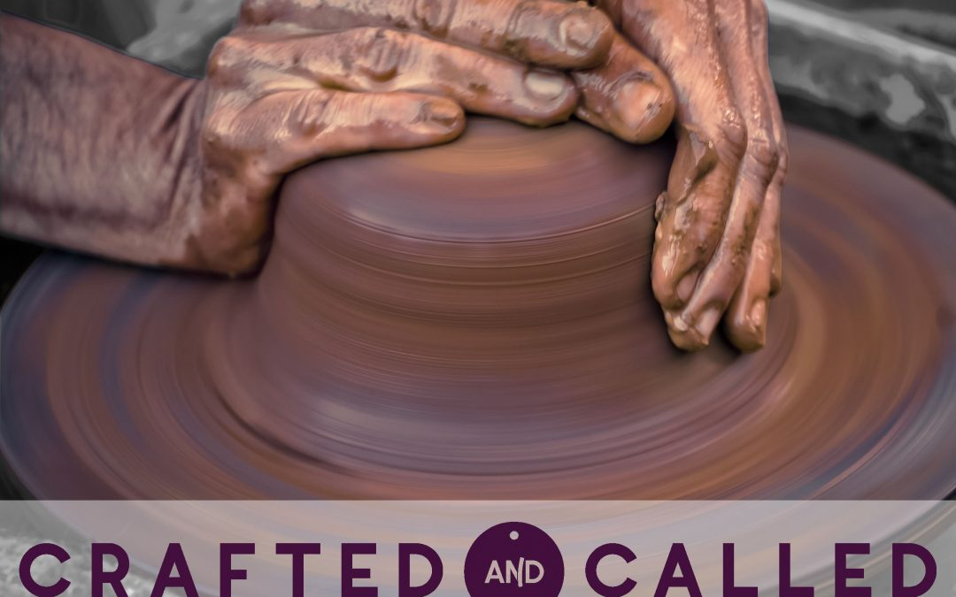 Week 2 – Crafted & Called