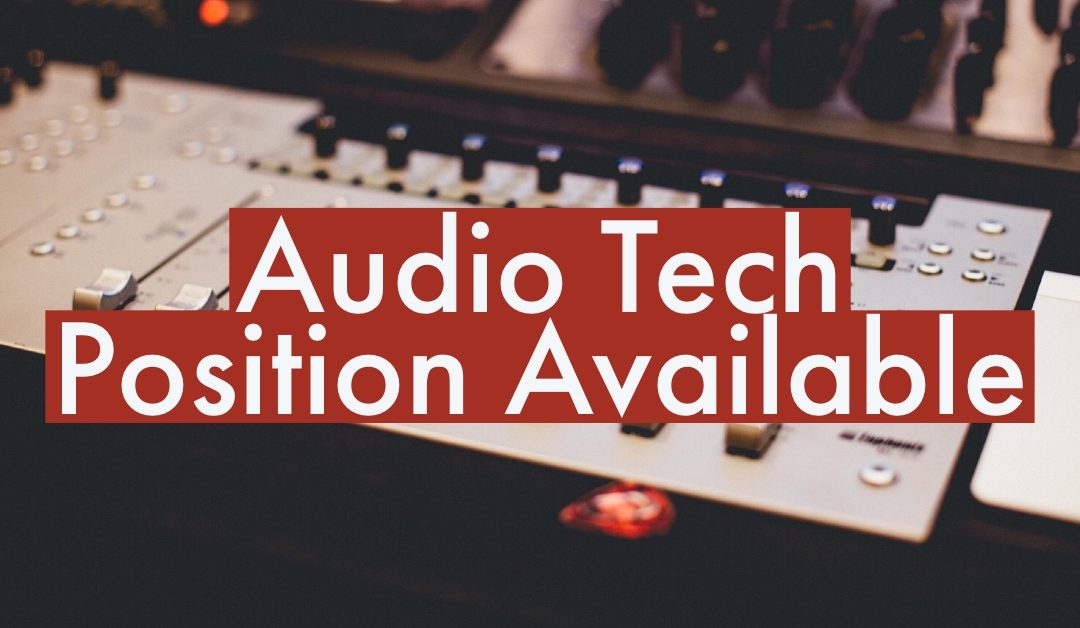 Audio Technician Position Available