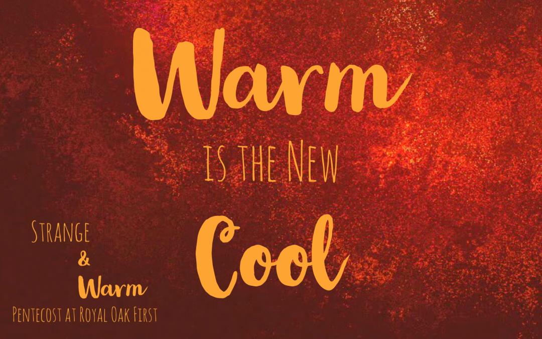 Warm is the New Cool Sermon