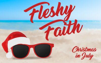 Fleshy Faith Sermon