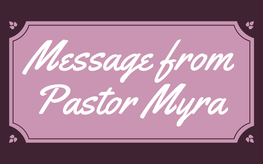 Note from Pastor Myra