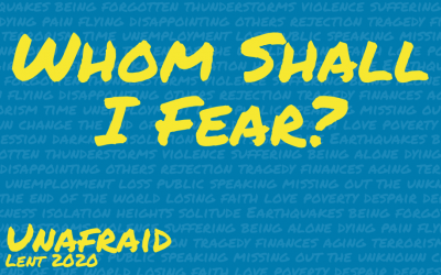 Whom Shall I Fear? Sermon