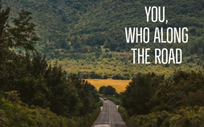 You, Who Along the Road Sermon