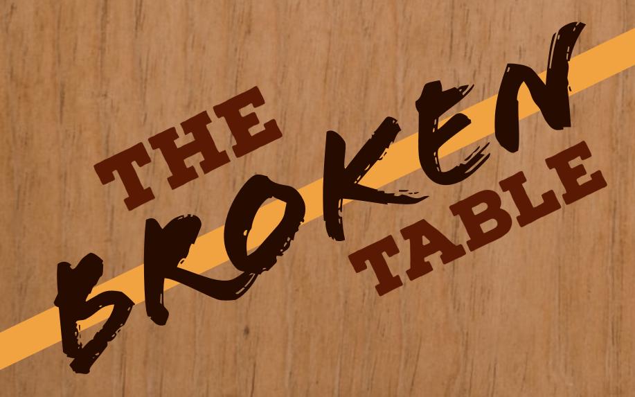 The Broken Table Sermon