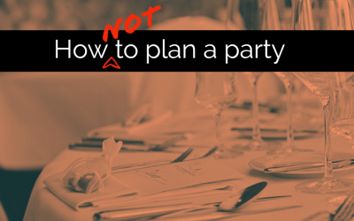 How Not to Plan a Party