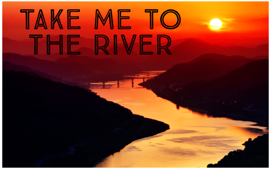 Take Me to the River Sermon