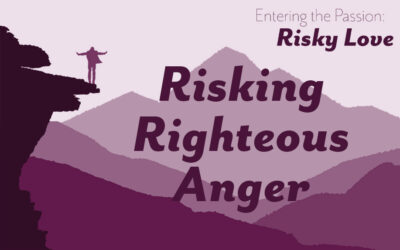 Risking Righteous Anger