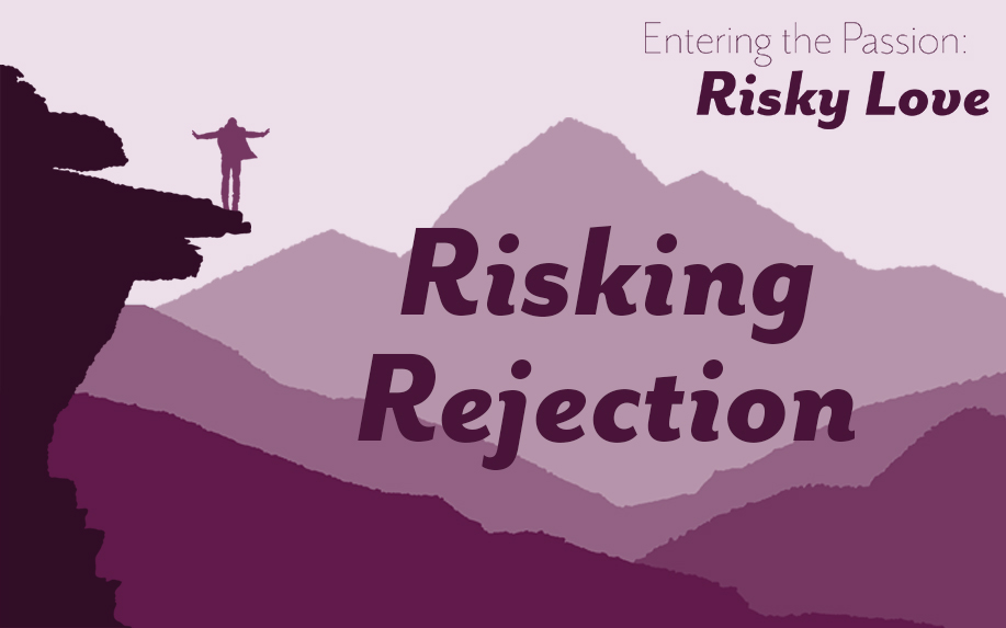 Risking Rejection