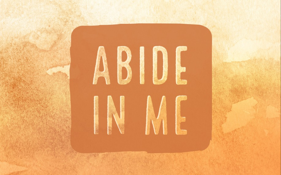 Abide in Me
