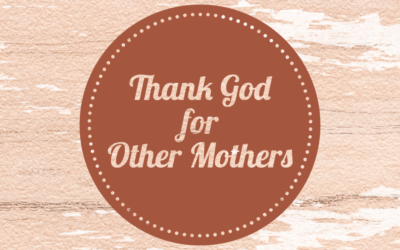 Thank God for Other Mothers