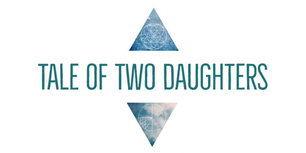 Tale of Two Daughters