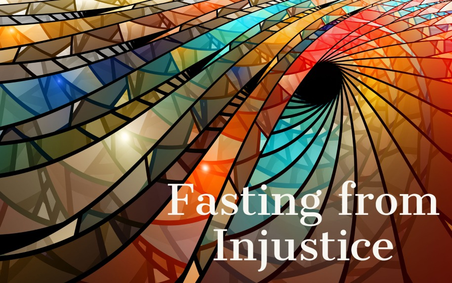 Fasting from Injustice